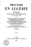Guide du voyageur en Algérie itinéraire su savant, de l'artiste, de l'homme du monde et du colon dans cette belle contrée ... par Quétin
