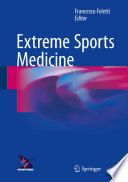 """Extreme Sports Medicine"" by Francesco Feletti"