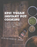 Epic Vegan Instant Pot Cooking