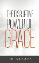 The Disruptive Power Grace