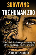 Surviving the Human Zoo