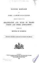 Report S Of The Commissioners Appointed To Inquire Into The Organization And Rules Of Trades Unions And Other Associations Book PDF
