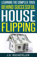 Learning the Complex Trick Behind Successful House Flipping