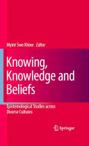 Knowing  Knowledge and Beliefs