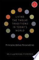 Living the Twelve Traditions in Today's World