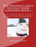 20 Christmas Carols for Solo Tenor Saxophone Book 1