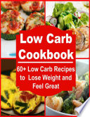 Low Carb: 60+ Low Carb Recipes for Fast Weight Loss and Boosting Metabolism