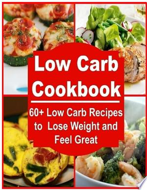 Download Low Carb: 60+ Low Carb Recipes for Fast Weight Loss and Boosting Metabolism Free Books - Dlebooks.net