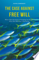 The Case Against Free Will