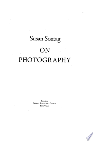 On+PhotographyWinner of the National Book Critics' Circle Award for Criticism. One of the most highly regarded books of its kind, On Photography first appeared in 1977 and is described by its author as