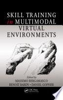 Skill Training in Multimodal Virtual Environments
