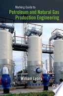 Working Guide to Petroleum and Natural Gas Production Engineering Book
