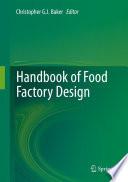 """Handbook of Food Factory Design"" by Christopher G. J. Baker"