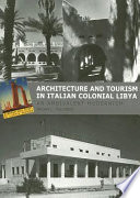 """Architecture and Tourism in Italian Colonial Libya: An Ambivalent Modernism"" by Brian McLaren"