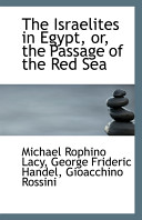 Pdf The Israelites in Egypt, Or, the Passage of the Red Sea