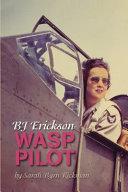 BJ Erickson, WASP Pilot