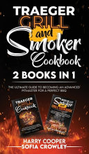 Traeger Grill and Smoker Cookbook 2 BOOKS IN 1