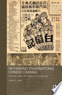 Rethinking Transnational Chinese Cinemas