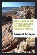 Rudimental of a Vocabulary of Egyptian Hieroglyphics
