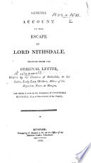 Genuine account of the escape of Lord Nithsdale, printed from the original letter, written by the Countess of Nithsdale, to her sister, Lady Lucy Herbert, Abbess of the Augustine Nuns, at Bruges