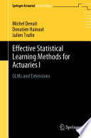 Effective Statistical Learning Methods for Actuaries I