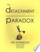 Detachment Paradox
