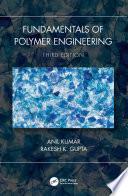 Fundamentals of Polymer Engineering, Third Edition