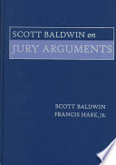 Scott Baldwin on Jury Arguments