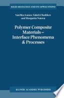 Polymer Composite Materials     Interface Phenomena   Processes