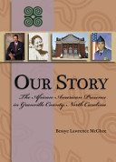 Our Story  the African American Presence in Granville County  North Carolina