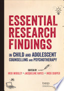 Essential Research Findings In Child And Adolescent Counselling And Psychotherapy Book