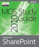 MOS 2010 Study Guide for Microsoft® Office SharePoint®