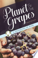 Planet of the Grapes  A Geography of Wine