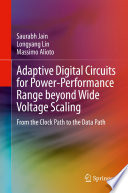 Adaptive Digital Circuits for Power Performance Range beyond Wide Voltage Scaling