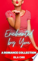 Enchanted by You  A Romance Collection