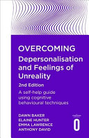 Overcoming Depersonalisation and Feelings of Unreality by Dawn Baker