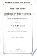 Adam's von Bremen Hamburgische Kirchengeschichte, nach der Ausg. der Monumenta Germaniae übers. von J.C.M. Laurent