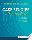 """Case Studies in Primary Care E-Book: A Day in the Office"" by Joyce D. Cappiello, Jeffrey A. Eaton, Gene E. Harkless"