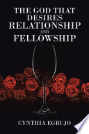 The God That Desires Relationship and Fellowship