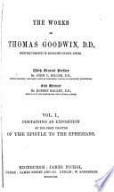 The Works of Thomas Goodwin  An exposition of the first chapter of the Epistle to the Ephesians Book