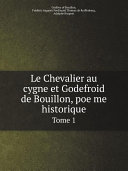 Pdf Le Chevalier au cygne et Godefroid de Bouillon, poe?me historique Telecharger