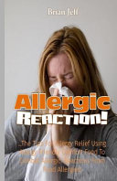 Allergic Reaction   the Tips for Allergy Relief  Using Allergy Friendly Comfort Food to Combat Allergic Reactions from Food Allergies  Book