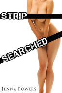 Strip Searched (Reluctant Interracial Gangbang Breeding and Cuckold Erotica)