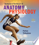 """Anthony's Textbook of Anatomy & Physiology E-Book"" by Kevin T. Patton, Gary A. Thibodeau"