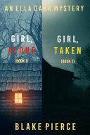 An Ella Dark FBI Suspense Thriller Bundle: Girl, Alone (#1) and Girl, Taken (#2) Pdf