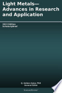 Light Metals   Advances in Research and Application  2013 Edition