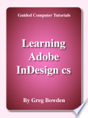 Learning Adobe Indesign Cs Module 1  Introductory  Book