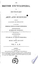 The British Encyclopedia, Or Dictionary of Arts and Sciences Comprising an Accurate and Popular View of the Present Improved State of Human Knowledge
