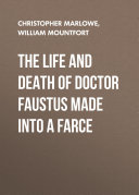 Pdf The Life and Death of Doctor Faustus Made into a Farce