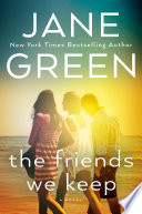"""The Friends We Keep"" by Jane Green"